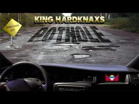 King Hard Knaxs - PotHole (Antigua 2019 Soca)