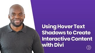 Using Hover Text Shadows to Create Interactive Content with Divi