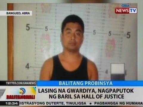 BT: Lasing na gwardiya, nagpaputok ng baril sa Hall of Justice sa Bangued, Abra