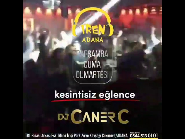 TREN ADANA DJ CANER.C
