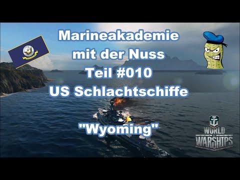 WoWs - Die Marineakademie mit der Nuss - #010 - US Schlachtschiffe - Die Wyoming   Die Arkansas