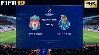 FIFA 19 (PC) Liverpool vs FC Porto   UEFA CHAMPIONS LEAGUE QUARTER FINAL   9/4/2019   4K 60FPS
