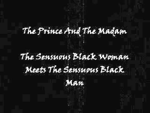 The Prince And The Madam - The Sensuous Black Woman Meets The Sensuous Black Man