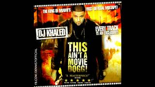 DJ Khaled - You Don't Know Me ft. Remy Ma (This Ain't A Movie Dogg! Mixtape)