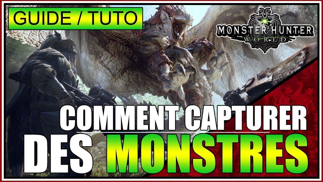 GUIDE/TUTO - TOUT SAVOIR SUR LA CAPTURE DE MONSTRE - MONSTER HUNTER WORLD - FR