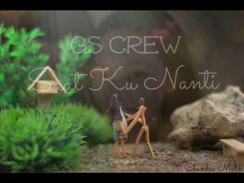 GS Crew - Saat Ku Nanti - [ Chandra Malik ]