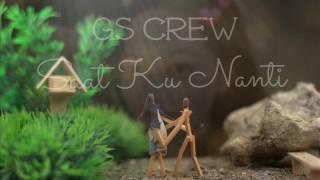 GS Crew Saat Ku Nanti Chandra Malik