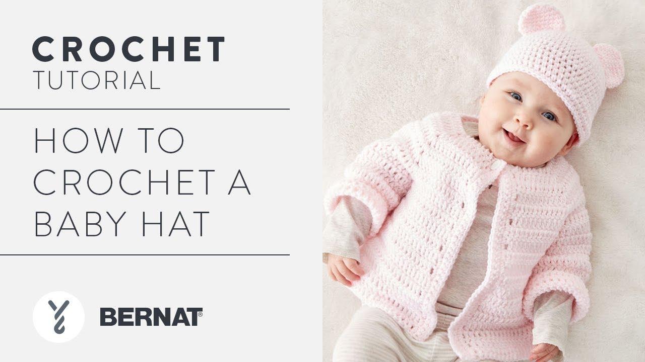 03146b018fc Crochet a Baby Hat. Yarnspirations