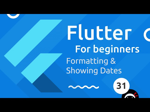 Flutter Tutorial for Beginners #31 - Formatting & Showing Dates