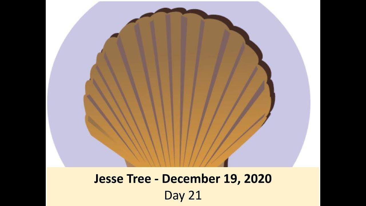Jesse Tree - December 19, 2020 - Day 21