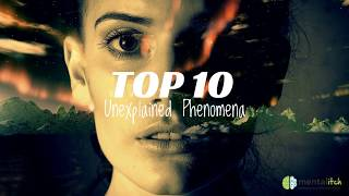 Top 10 Unexplained Phenomena