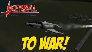 Kerbal Space Program - To War!