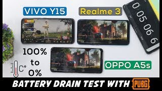 Battery Drain Test | Vivo Y15 vs Realme 3 vs Oppo A5s | 100% to 0% with #PUBG | #Heat Test