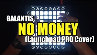Galantis - No Money | Launchpad PRO Cover by Blurry
