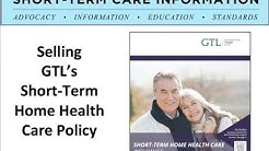 Selling GTL's Short-Term Home Health Care Policy