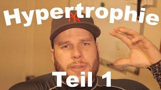 Wie geht eigentlich Hypertrophie? Teil 1 von 3