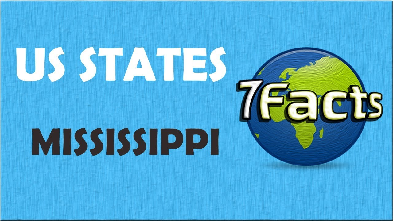 7 Facts about Mississippi - YouTube