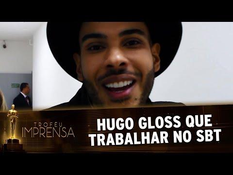 Troféu Imprensa 2017 - Hugo Gloss quer trabalhar no SBT