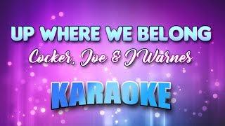 Cocker, Joe & J Warnes - Up Where We Belong (Karaoke & Lyrics)