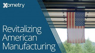 Xometry: Revitalizing American Manufacturing