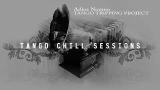 TANGO CHILL SESSIONS VOL. 1 FULL ALBUM!