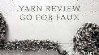 Yarn Review : Go for Faux by Lion Brand Yarns