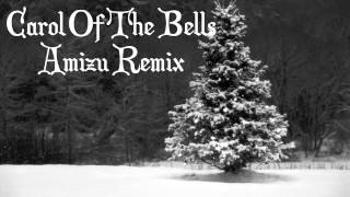 Amizu - Carol Of The Bells (Amizu Dubstep/Drumstep Remix) *Free Download*