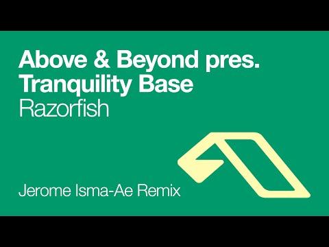 Above & Beyond Pres. Tranquility Base - Razorfish (Jerome Isma-Ae Remix)