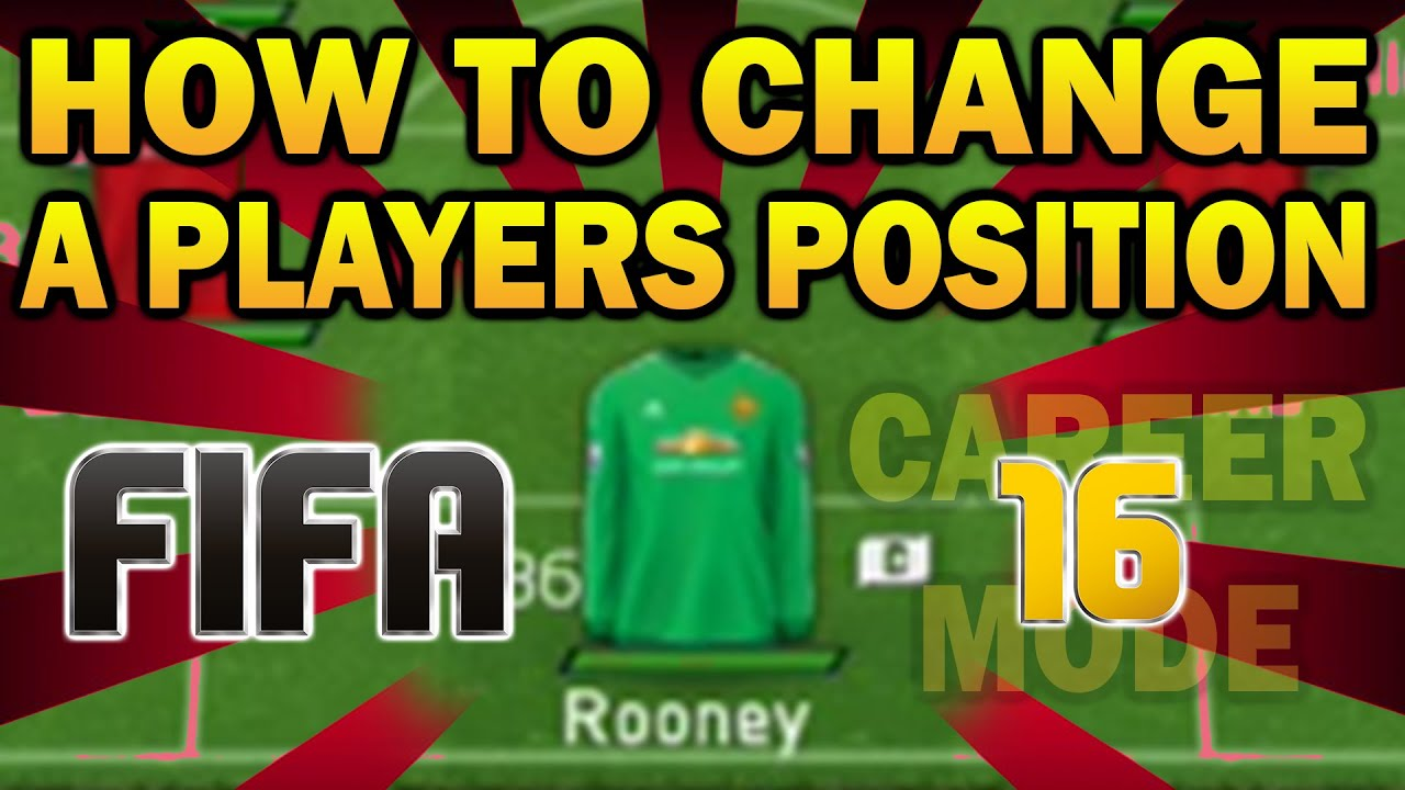 how to change a players position in fifa 16 career mode how to change a players position in fifa 16 career mode