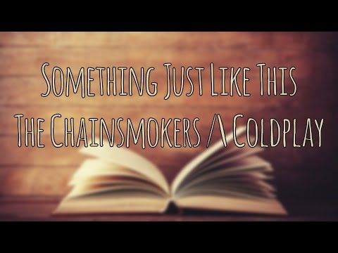 Something Just Like This - The Chainsmokers /\ Coldplay | Magyar Felirat - Hungarian Lyrics