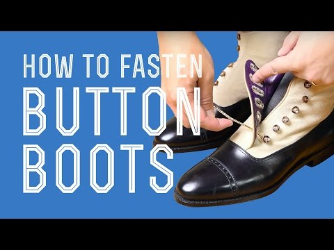 Button Boots & How To Fasten them with a Button Hook