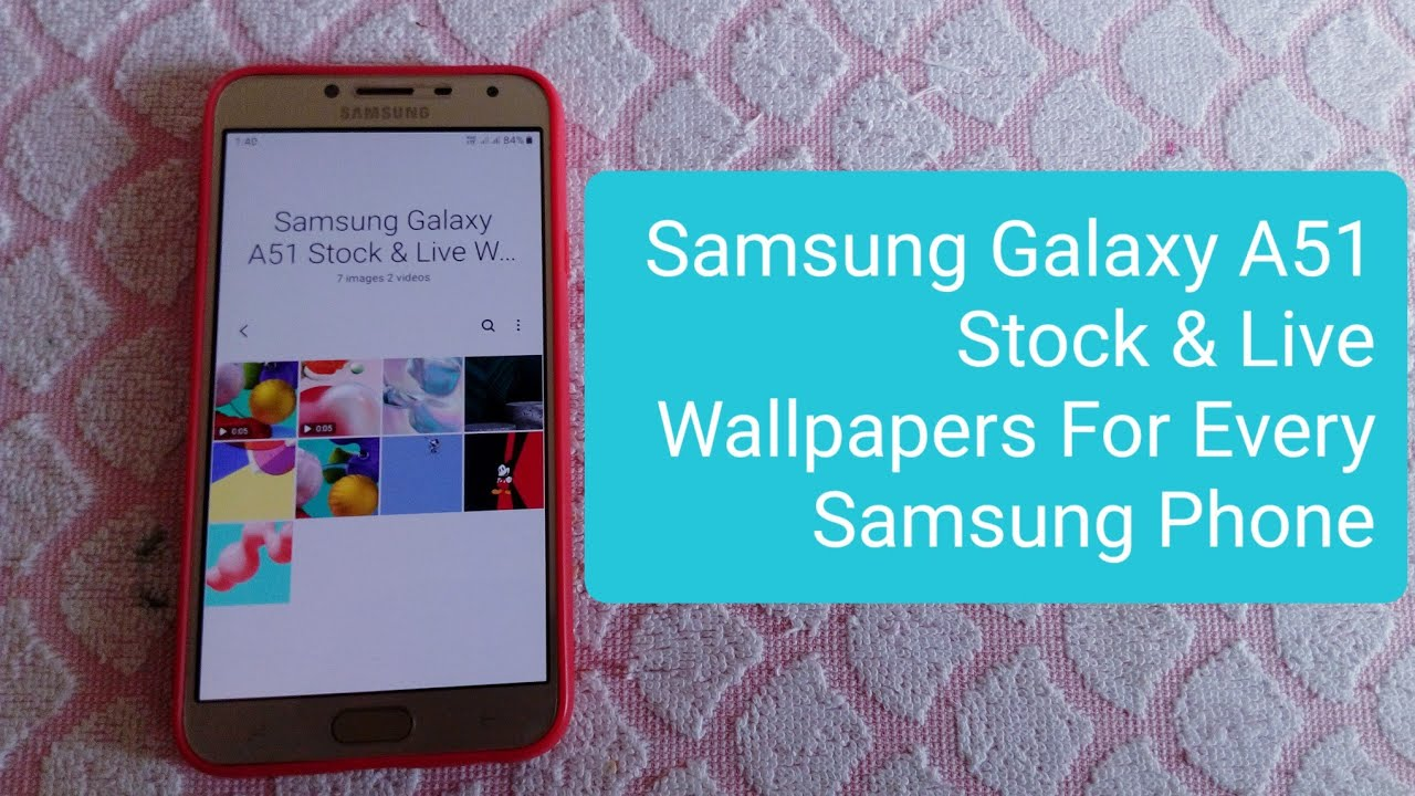 Samsung Galaxy A51 Stock Live Wallpapers For Every Samsung Phone Youtube