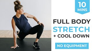 10-Minute Full Body Stretch Routine + Cool Down for At Home Workouts