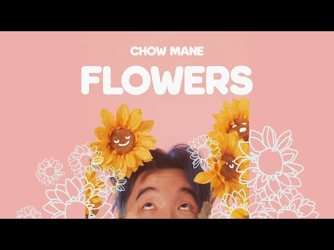 Chow Mane - Flowers (Official Music Video)