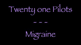 Lyrics traduction française : Twenty One Pilots - Migraine