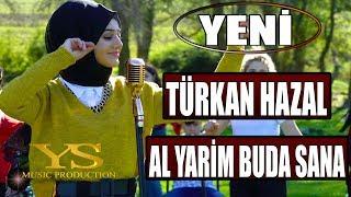 TURKAN HAZAL - AL YARIM BU DA SANA