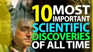 Top 10 Most Important Scientific Discoveries of all Time  Major Scientific Inventions