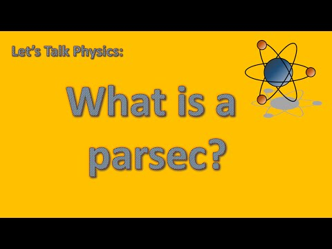 Let's Talk Physics: What is a parsec?