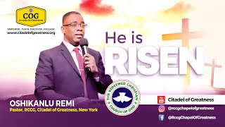 He Is Risen   Remi Oshikanlu   4th April 2021