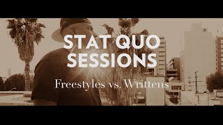 Stat Quo - #StatQuoSessions: Freestyles Vs. Writtens