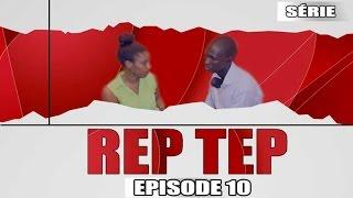 Série - Rep Tep - Episode 10