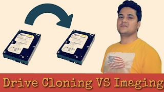 What is Drive Imaging, What is Drive Cloning, Difference Between Drive Cloning and drive imaging
