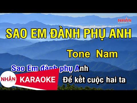 Karaoke Sao Em Đành Phụ Anh Tone Nam | Nhan KTV