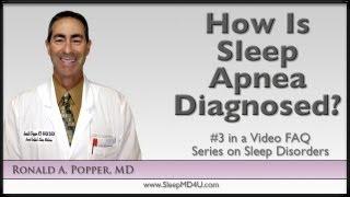How Is Sleep Apnea Diagnosed? - FAQ 3 - Los Angeles - Malibu - Thousand Oaks - Dr. Ronald Popper