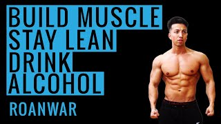 Build Muscle, Stay Lean, Drink Alcohol | 9 TIPS WITH ONLINE PT