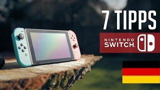 7 Tipps - NINTENDO Switch (Deutsch)
