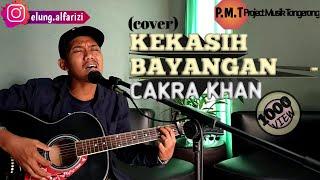 Download Lagu KEKASIH BAYANGAN - CHAKRA KHAN (COVER) ELUNG ALFARIZI mp3