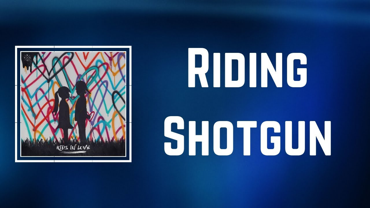 Download Kygo - Riding Shotgun (Lyrics) ft. Bonnie McKee