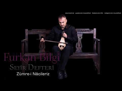 Furkan Bilgi - Zümre-i Nâcileriz [ Seyir Defteri © 2018 Z Müzik ]