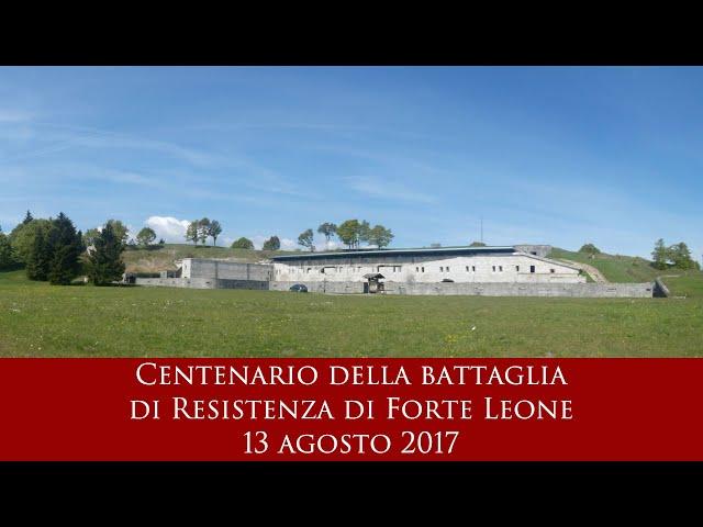 Centenario della battaglia di Resistenza di Forte Leone - 13 agosto 2017